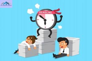 Deadline là gì? Vì sao phải hoàn thành công việc trước deadline?