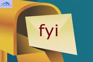FYI là gì? FYI thường hay sử dụng trong các trường hợp nào?