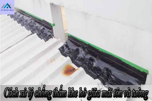 Cách xử lý chống thấm khe hở giữa mái tôn và tường