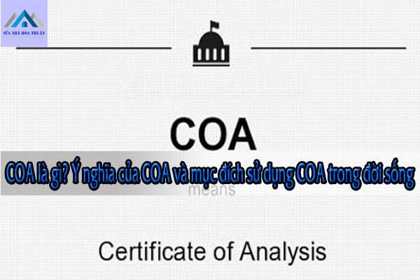 COA là gì? Ý nghĩa của COA và mục đích sử dụng COA trong đời sống